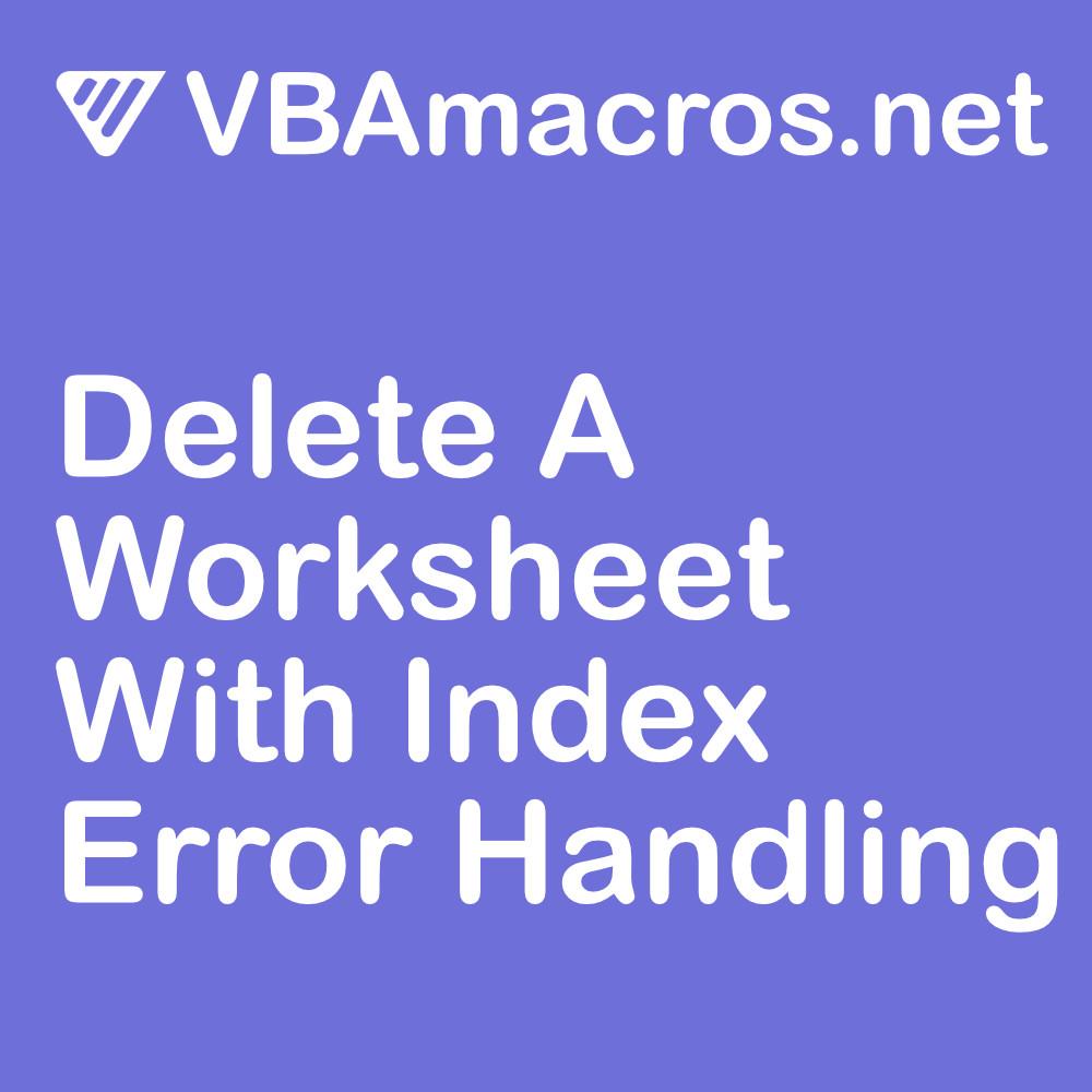 excel-delete-a-worksheet-with-index-error-handling
