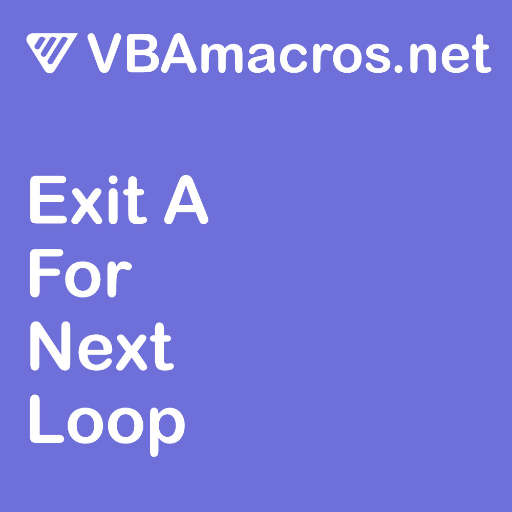 excel-exit-from-a-for-next-loop-when-a-condition-is-met