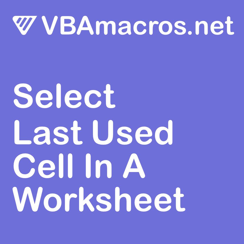 excel-select-last-used-cell-in-a-worksheet